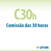 C30h – Comissão das 30 Horas UFVJM: Por um Trabalho Contínuo e de Qualidade